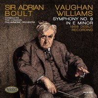 Vaughan Williams: Symphony No. 9 in E Minor - The 1958 Debut Recording — Ralph Vaughan Williams, London Philharmonic Orchestra, Sir Adrian Boult