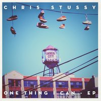 One Thing I Can — Chris Stussy