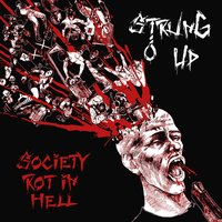 Society Rot in Hell — Strung Up