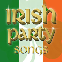 Irish Party Songs - For St Patrick's Day .. and Beyond! — John Turner, Andy Green, Andrea Alonso, The London Fox Players, The Columba Minstrels, The Ballycastle Players