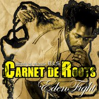 Carnet de roots — Eden Fight