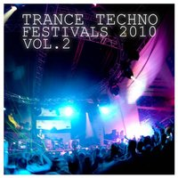 Trance Techno Festivals 2010 - Part II — сборник