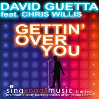 Gettin' Over You (In the style of David Guetta & Chris Willis) — Karaoke