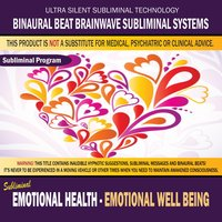 Emotional Health - Emotional Well-Being — Binaural Beat Brainwave Subliminal Systems
