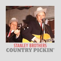Country Pickin' — Stanley Brothers