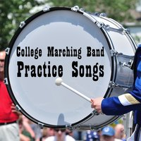 College Marching Band Practice Songs: Classic and Fun Songs to Help You Get Ready for Marching Band Tryouts Like, America the Beautiful, Thriller, Eye of the Tiger, Star Spangled Banner, Back in Black, Brown Eyed Girl, And More! — сборник
