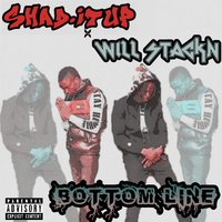 Bottomline — Will Stackn, Shad.itUp