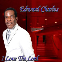I Love the Lord — Edward Charles