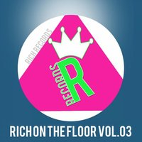 RICH ON THE FLOOR, Vol. 03 — сборник