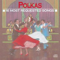 16 Most Requested Polkas — сборник