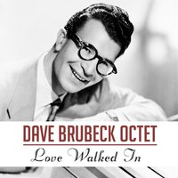 Love Walked In — Dave Brubeck Octet