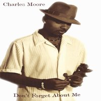 Don't Forget About Me — Charles Moore