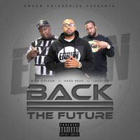 Back 2 the Future 2.0 — Hard Head, Lucci Lu, Rich Coleon