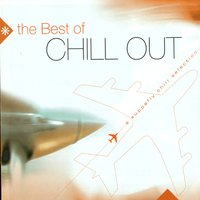 The Best of Chill Out, Vol. 3 — Various Artists - Music Brokers