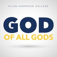 God of All Gods — Hyles-Anderson College