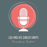Broadway Rhythm — Lou And His Ginger Snaps