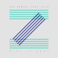 Play It Cool — Kyla, Zac Samuel