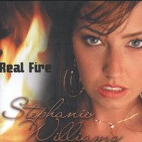 Real Fire — Stephanie Williams