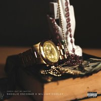 Check out My Watch (feat. William Cooley) — Skoolie Escobar, William Cooley