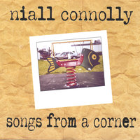 songs from a  corner — Niall Connolly
