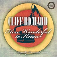 How Wonderful to Know — Cliff Richard