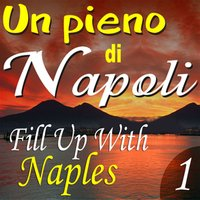 Un pieno di Napoli: Fill Up With Naples — сборник