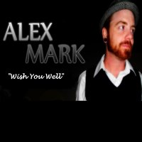 Wish You Well — Alex Mark