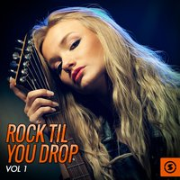 Rock 'Til You Drop, Vol. 1 — сборник