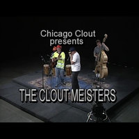 Chicago Clout — Clout Meisters