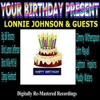 Your Birthday Present - Lonnie Johnson & Guests — сборник