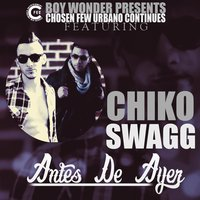 Antes De Ayer — Chiko Swagg