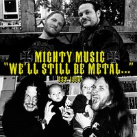 We'll Still Be Metal... (Mighty Music 1997-2014) — сборник