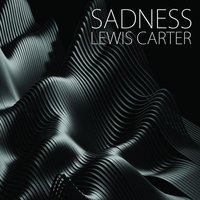 Sadness — Lewis Carter