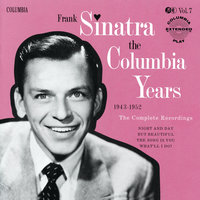 The Columbia Years (1943-1952): The Complete Recordings: Volume 7 — Frank Sinatra