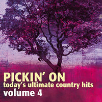 Pickin on Today's Ultimate Country Hits Vol. 4 — Pickin' On Series