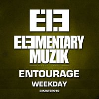 Weekday — Entourage
