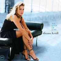 The Look Of Love — Diana Krall