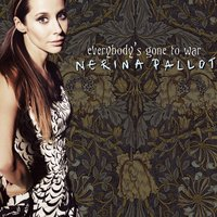 Everybody's Gone to War — Nerina Pallot