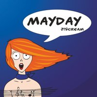 Mayday — J!Scream