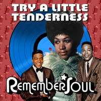 Try a Little Tenderness (Remember Soul) — сборник