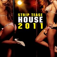Strip Tease House 2011 — сборник