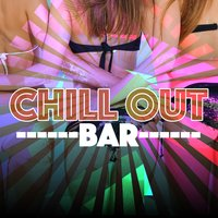 Chill out Bar — Chill Out, Buddha Zen Chillout Bar Music Café, Chillout Music Masters, Buddha Zen Chillout Bar Music Cafe|Chill Out|Chillout Music Masters