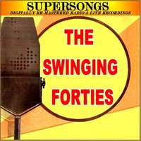 Supersongs - The Swinging Forties — сборник