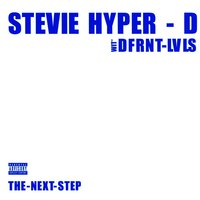 The Next Step — Stevie Hyper-D, Different Levels