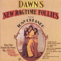 New Ragtime Follies — Dawn, Tony Orlando, The Dawn, Tony Orlando & Dawn