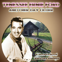 Another Day Older — Tenessee Ernie Ford