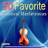 50 Favorite Classical Masterpieces — Royal Festival Orchestra, Sarah Ainsworth, The Royal Festival Orchestra, Conducted By William Bowles, William Bowles, Phillip Newbolt