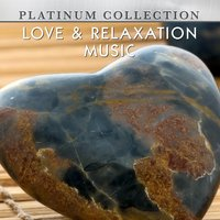 Love & Relaxation Music — Platinum Collection Band