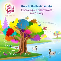 Back to the Roots: Yoruba — The Salt & Light