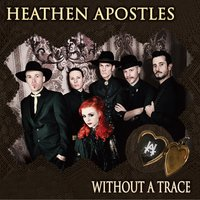 Without a Trace — Heathen Apostles